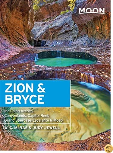 TMoon Zion & Bryce: Including Arches, Canyonlands, Capitol Reef, Grand Staircase-Escalante & Moab (Moon Handbooks)