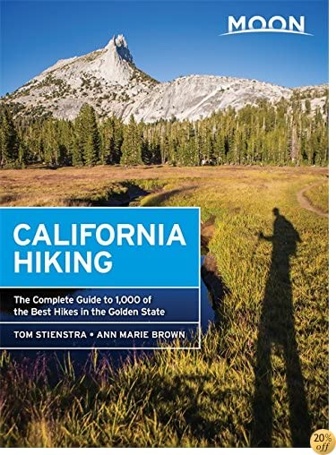 TMoon California Hiking: The Complete Guide to 1,000 of the Best Hikes in the Golden State (Moon Outdoors)