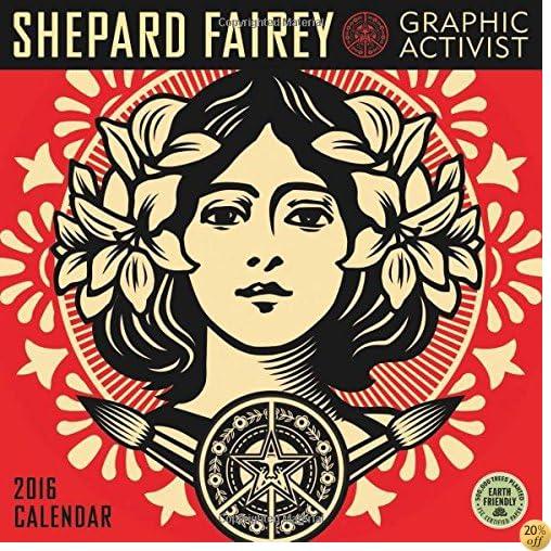 TShepard Fairey 2016 Wall Calendar: Graphic Activist