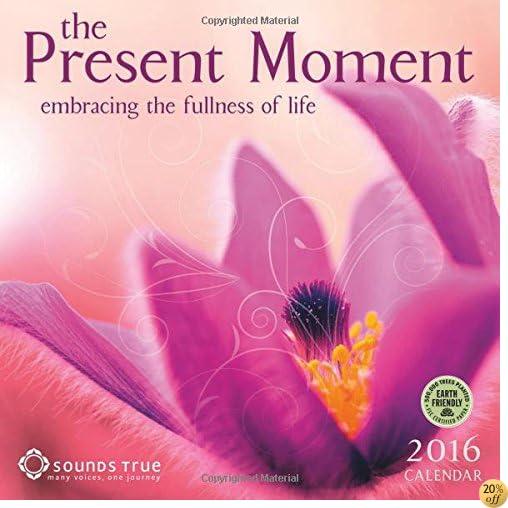 TThe Present Moment 2016 Wall Calendar