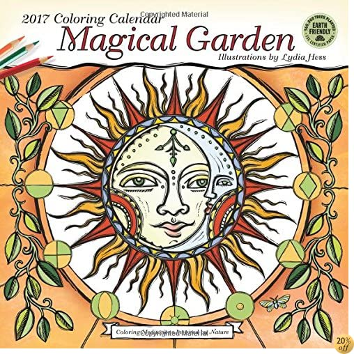 TMagical Garden 2017 Coloring Wall Calendar: Coloring Meditations Inspired by Nature
