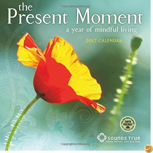 TThe Present Moment 2017 Wall Calendar: A Year of Mindful Living