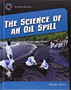 The Science of an Oil Spill (21st Century…