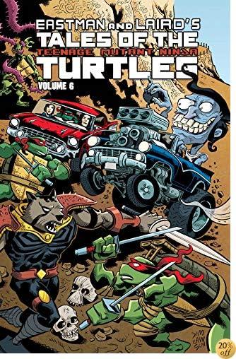TTales of the Teenage Mutant Ninja Turtles Volume 6 (Eastman and Laird's Tales of the Teenage Mutant Ninja Turtles)
