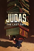 Judas: The Last Days by W. Maxwell Prince