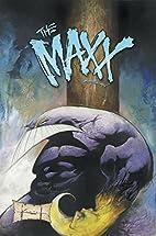 The MAXX: Maxximized Volume 4 by Sam Kieth
