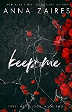 Keep Me (Twist Me, #2) by Anna Zaires