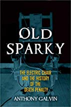 Old Sparky: The Electric Chair and the…