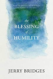 The Blessing of Humility by Jerry Bridges