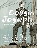 Cousin Joseph: A Graphic Novel by Jules…