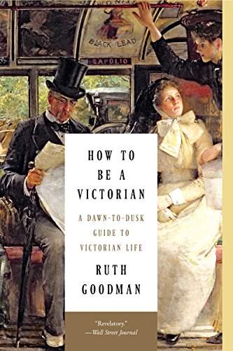 how-to-be-a-victorian-a-dawn-to-dusk-guide-to-victorian-life