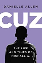 Cuz: The Life and Times of Michael A. by…