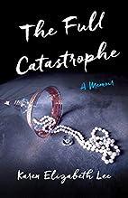 The Full Catastrophe: A Memoir by Karen…