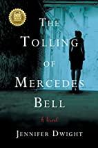 The Tolling of Mercedes Bell: A Novel by…