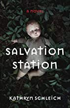 SalvationStation: A Novel by Kathryn…