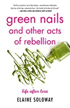 Green Nails and Other Acts of Rebellion:…
