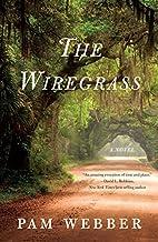 The Wiregrass: A Novel by Pam Webber