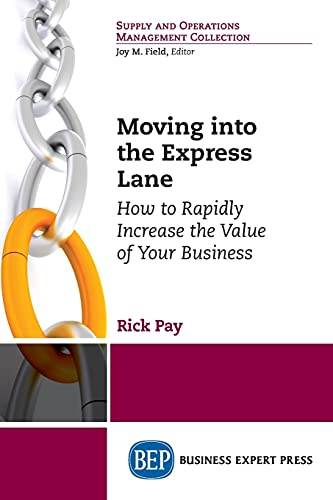 moving-into-the-express-lane-how-to-rapidly-increase-the-value-of-your-business