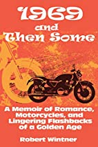 1969 and Then Some: A Memoir of Romance,…