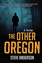 The Other Oregon: A Thriller by Steve…
