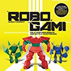 Robogami: Fold Your Own Robots and Battle…