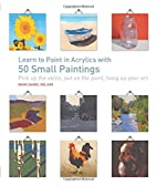 Learn to Paint in Acrylics with 50 Small…