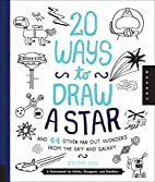 20 Ways to Draw a Star and 44 Other Far-Out…