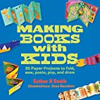 Making Books with Kids: 25 Paper Projects to…