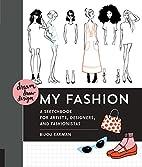 Dream, Draw, Design My Fashion: A Sketchbook…