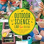 Outdoor Science Lab for Kids: 52…