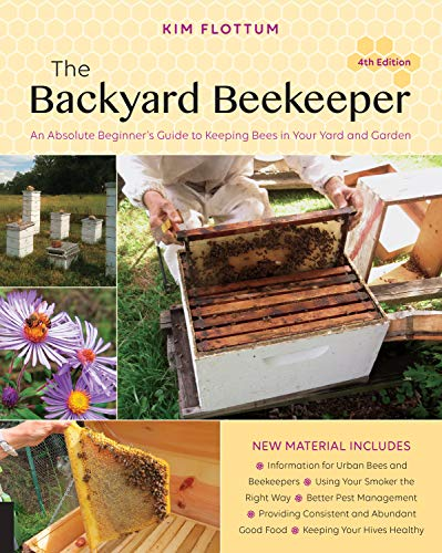 the-backyard-beekeeper-4th-edition-an-absolute-beginners-guide-to-keeping-bees-in-your-yard-and-garden