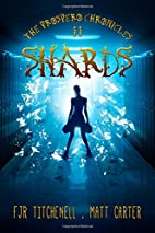 Shards (The Prospero Chronicles) by F. J. R.…