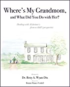 Where's my Grandmom, and What Did You…
