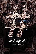 #hashtagged by Kimberly Hix Trant