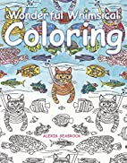 Wonderful Whimsical Coloring by Alexis…