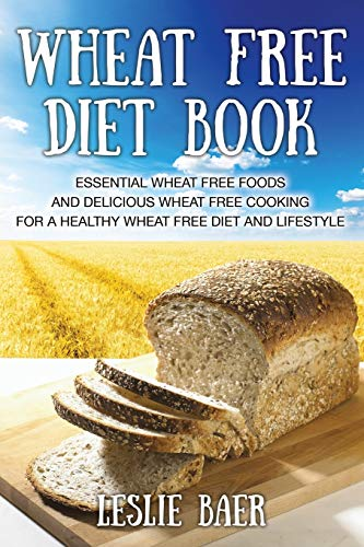 wheat-free-diet-book-essential-wheat-free-foods-and-delicious-wheat-free-cooking-for-a-healthy-wheat-free-diet-and-lifestyle