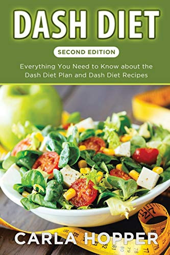 dash-diet-second-edition-everything-you-need-to-know-about-the-dash-diet-plan-and-dash-diet-recipes