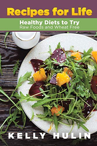 recipes-for-life-healthy-diets-to-try-raw-foods-and-wheat-free