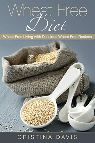 wheat-free-diet-wheat-free-living-with-delicious-wheat-free-recipes
