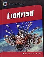 Lionfish (21st Century Skills Library:…