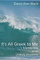 It's All Greek to Me: Confessions of an…