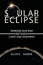 Soular Eclipse: Winning Our War Between…