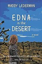 Edna in the Desert by Maddy Lederman