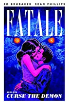 Fatale, Volume 5: Curse the Demon by Ed…