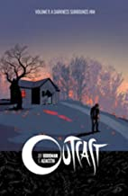 Outcast, Vol. 1: A Darkness Surrounds Him by…