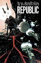 Invisible Republic Volume 1 by Gabriel…