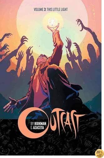 Outcast by Kirkman & Azaceta Volume 3: This Little Light