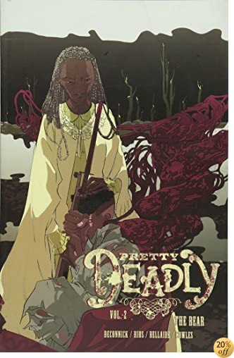 TPretty Deadly Volume 2: The Bear