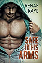 Safe in His Arms by Renae Kaye