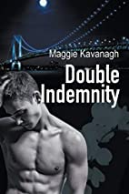 Double Indemnity by Maggie Kavanagh